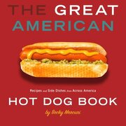 the great american hot dog book,recipes and side dishes from across america - becky mercuri - gibbs smith