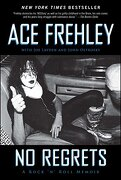 No Regrets: A Rock  ` n `  Roll Memoir - Frehley, Ace; Layden, Joe; Ostrosky, John - Vh1 Books