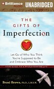 The Gifts of Imperfection: Let Go of Who You Think You ` re Supposed to Be and Embrace Who You Are - Brown, Brene; Fortgang, Lauren - Brilliance Corporation