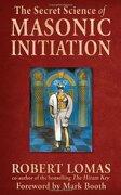 secret science of masonic initiation - robert lomas - red wheel/weiser