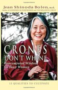 crones don´t whine,concentrated wisdom for juicy women - jean shinoda bolen - red wheel/weiser