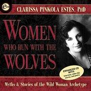 women who run with the wolves - clarissa pinkola estes - sounds true