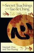 the secret teachings of the tao te ching - mantak chia - inner traditions
