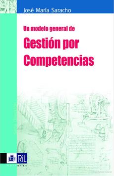 portada Un Modelo General de Gestión por Competencias: Modelos y Metodologías Para la Identificación y Construcción de Competencias