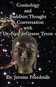 Cosmology and Buddhist Thought: A Conversation with Neil Degrasse Tyson