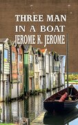 Three Men in a Boat: To Say Nothing of the Dog (Iboo Classic)