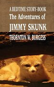 The Adventures of Jimmy Skunk: A BEDTIME STORY-BOOK (Iboo Classics)