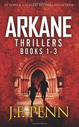 ARKANE Thrillers Books 1 - 3: Stone of Fire, Crypt of Bone, Ark of Blood (ARKANE boxset)