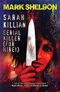 Sarah Killian: Serial Killer (For Hire!)
