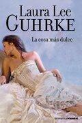 La cosa más dulce: Las chicas de Little Russell III (La Romántica) - Laura Lee Guhrke - Planeta