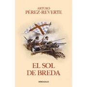 El sol de Breda (Las aventuras del capitán Alatriste 3) - Arturo Perez-Reverte - Debolsillo