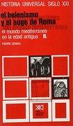 El Helenismo y el Auge de Romael Mundo Dmediterraneo en la Edadantigua 2 hª Universal 6 - Pierre Grimal - Siglo Xxi