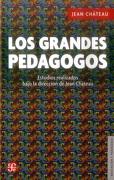 Los Grandes Pedagogos - Jean Chateau - Fondo de Cultura Económica