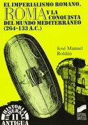 Roma y La Conquista El Mundo Mediterraneo (Historia Universal) (Spanish Edition) - Jose Manuel Roldan Hervas - Editorial Sintesis