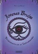 Prisionera en el Inframundo: 1 (Jóvenes brujas) - Susaeta Ediciones S A - SUSAETA