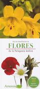 Guia de Identificacion de Flores de la Patagonia Argentina - Equipo Artemisa - Artemisa Ediciones
