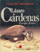 General Misionero Lazaro Cardenas - Enrique Krauze - Fondo de Cultura Economica USA
