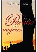 Paraiso de las mujeres, el (Narrativa (books 4 Pocket)) - Vicente Blasco Ibañez - Books 4 Pocket