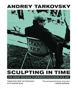 andrey tarkovsky,sculpting in time : reflections on the cinema - andrei arsenevich tarkovskii - univ of texas pr