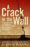 A Crack in the Wall - Pineiro, Claudia - Bitter Lemon Press