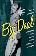 Big Deal: Bob Fosse and Dance in the American Musical (Broadway Legacies) (libro en inglés) - Kevin Winkler - Oup Usa