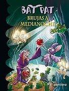 Bat pat Brujas a Medianoche - Roberto Pavanello - Montena