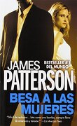 Besa A las Mujeres - Patterson James - Pozanco Victor - Grand Central Publishing