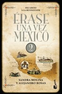 portada Erase una vez Mexico 2. Del Grito a la Revolucion