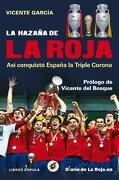 La Hazaña De La Roja (Hobbies) - Vicente García - Cupula