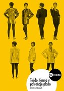 Tejido, forma y patronaje plano (Gg Moda (gustavo Gili)) - Winifred Aldrich - Editorial Gustavo Gili, S.L.