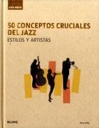 Guía Breve. 50 Conceptos Cruciales del Jazz - Dave Gelly - Blume