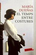 El Temps Entre Costures (LB) - María Dueñas - Labutxaca