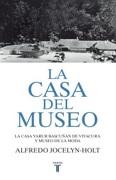 La Casa Del Museo - Alfredo Jocelyn-Holt - Taurus