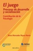 JUEGO, EL. PROCESO DE DESARROLLO Y SOCIALIZACION. CONTRIBUCION DE LA PSICOLOGIA