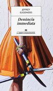 Denúncia Immediata (Llibres Anagrama) - Jeffrey Eugenides - Editorial Anagrama S.A.