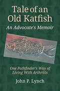 Tale of an Old Katfish: An Advocate's Memoir