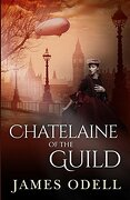 The Chatelaine of the Guild (Queen Victoria's Magicians)