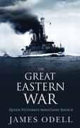 The Great Eastern War: Volume 6 (Queen Victoria's Magicians)