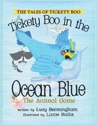 Tickety Boo and the Ocean Blue: The Animal Game (The Tales of Tickety Boo)