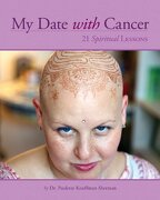 My Date with Cancer: 21 Spiritual Lessons