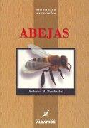 ABEJAS -MANUALES ESENCIALES- (Manuales Esenciales/ Essential Manuals) - Federico M. Mendizabal - Albatros/Argentina