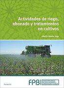 Actividades De Riego Abonado Y Tratamientos De Cultivos