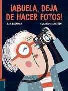 Abuela, Deja de Hacer Fotos! - Ilan Brenman - Editorial Luis Vives (Edelvives)