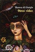 Otras vidas - Marosa Di Giorgio - Adriana Hidalgo editora 2