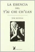 Esencia del tai chi chuan, la (Biblioteca Cuerpo y Consciencia) - Tew Bunnag - Libros De La Liebre De Marzo