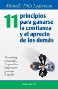 11 Principios Para Ganarse la Confianza y el Aprecio de los Demás - Michelle Tillis Lederman - Taller del éxito