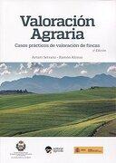 Valoración agraria. Casos prácticos de valoración de fincas - 3ª edición