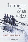 La Mejor de las Vidas (Harpercollins) - David De Juan Marcos - Harpercollins