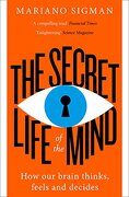 The Secret Life Of The Mind (libro en Inglés) - Mariano Sigman - Harper Collins