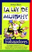 La ley de Murphy para trabajadores (Temas de Hoy/Humor) - Arthur Bloch - Temas de Hoy